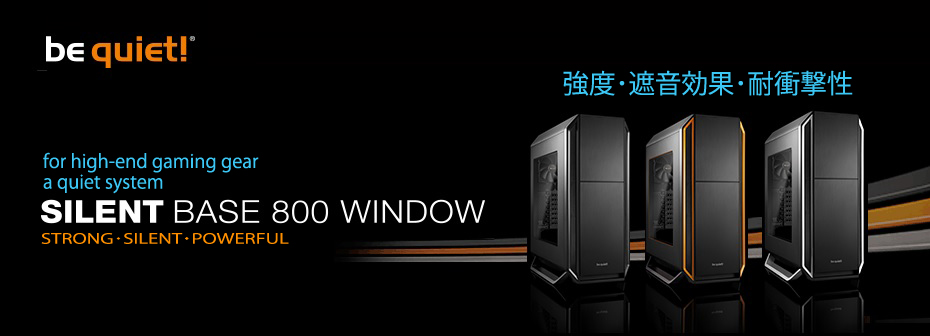 Silent Base 800 Window
